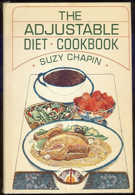 ADJUSTABLE DIET COOKBOOK, Chapin, Suzy