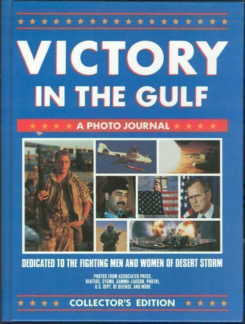 VICTORY IN THE GULF A Photo Journal, Publications International