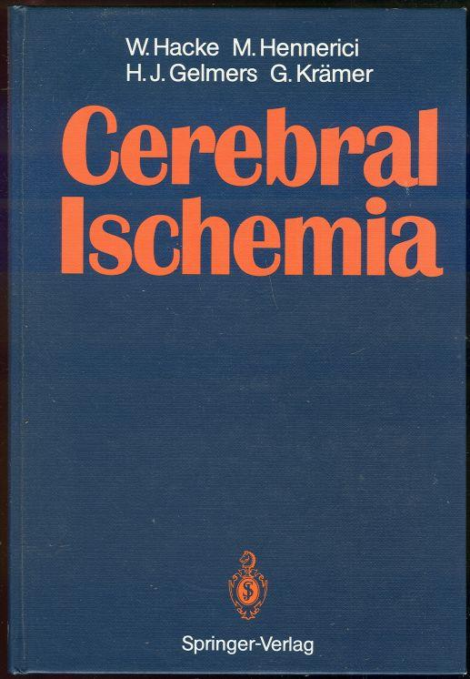 CEREBRAL ISCHEMIA With 107 Figures and 34 Tables, Hacke, W.
