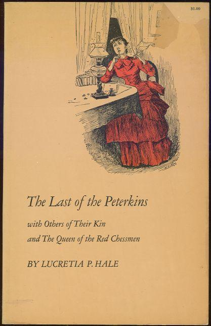 LAST OF THE PETERKINS With Others of Their Kin and the Queen of the Red Chessman, Hale, Lucretia