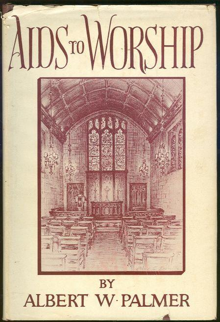 AIDS TO WORSHIP A Hand-Book for Public and Private Devotions, Palmer, Albert edited by