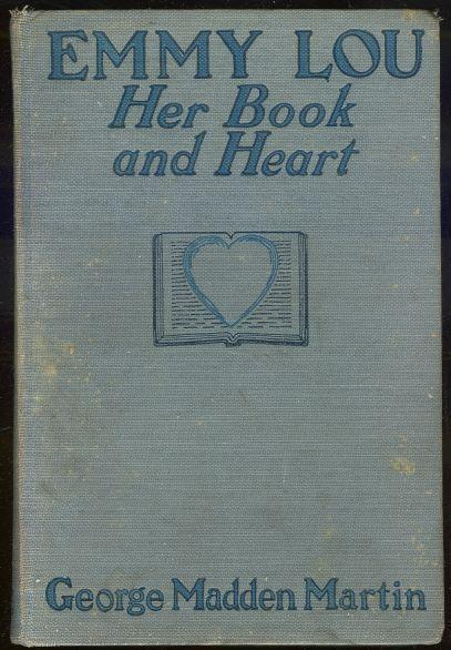 EMMY LOU HER BOOK AND HEART, Martin, George Madden