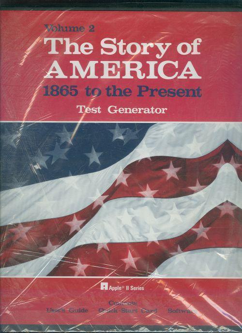 STORY OF AMERICA VOLUME 2 1865 TO THE PRESENT Test Generator Apple 11 Series, Garraty, John