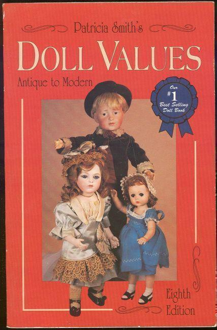 DOLL VALUES ANTIQUE TO MODERN Eighth Series, Smith, Patricia