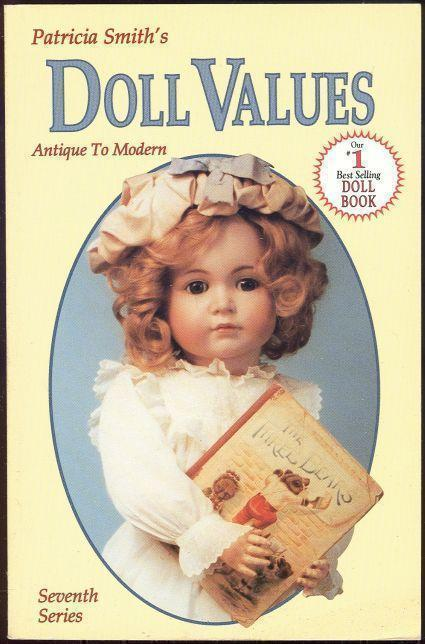 DOLL VALUES ANTIQUE TO MODERN Seventh Series, Smith, Patricia