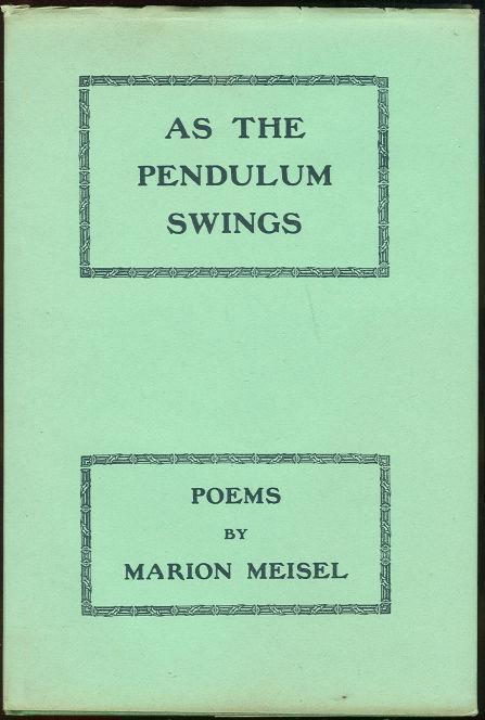 AS THE PENDULUM SWINGS Poems, Meisel, Marion