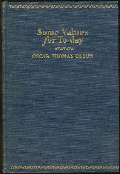SOME VALUES FOR TO-DAY, Olson, Oscar Thomas