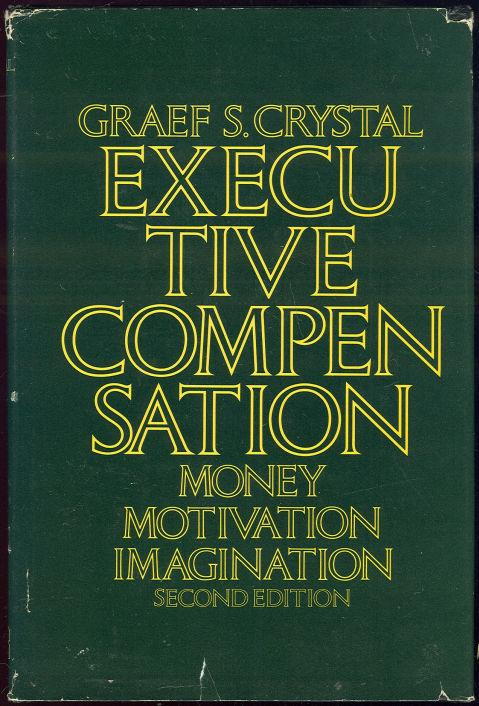 Image for EXECUTIVE COMPENSATION Money, Motivation, and Imagination