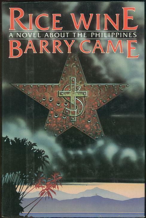 RICE WINE A Novel about the Philippines, Came, Barry