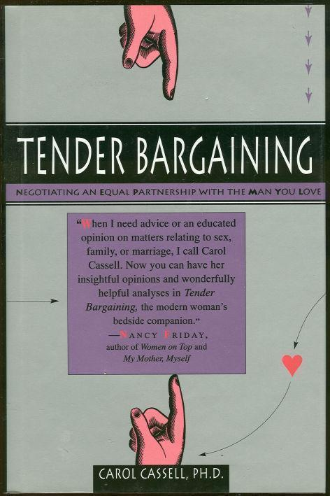 TENDER BARGAINING Negotiating an Equal Partnership with the Man You Love, Cassell, Carol