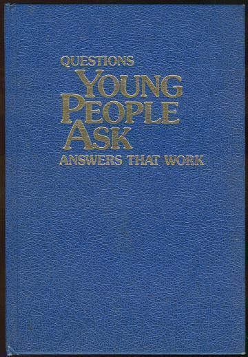 QUESTIONS YOUNG PEOPLE ASK Answers That Work
