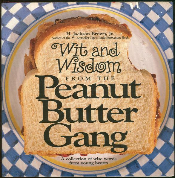 WIT AND WISDOM FROM THE PEANUT BUTTER GANG, Brown, H. Jackson editor
