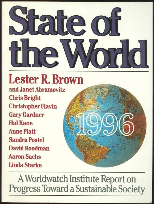 Image for STATE OF THE WORLD 1996 A Worldwatch Institute Report on Progress Toward a Sustainable Society