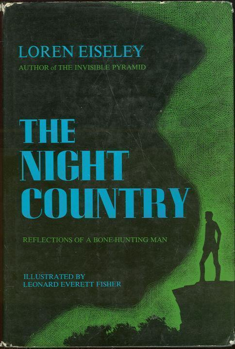 NIGHT COUNTRY Reflections of a Bone-Hunting Man, Eiseley, Loren