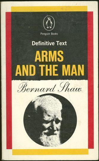 ARMS AND THE MAN A Pleasant Play, Shaw, Bernard