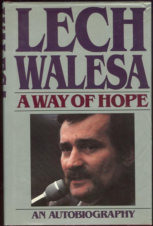 A WAY OF HOPE An Autobiography, Walesa, Lech