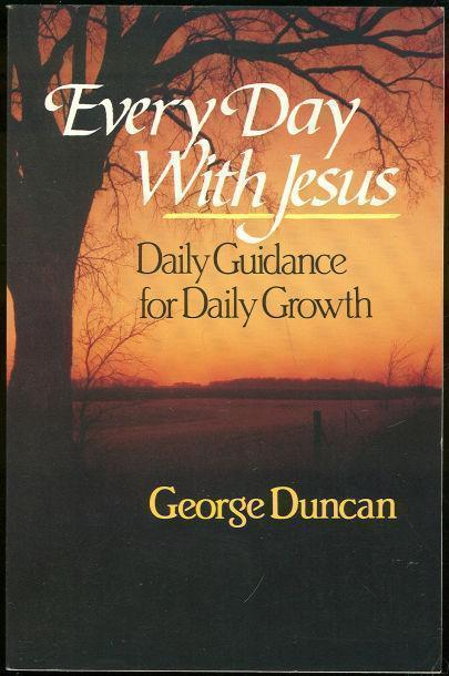 EVERY DAY WITH JESUS Daily Guidance for Daily Growth, Duncan, George