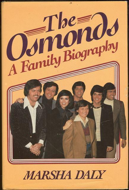 OSMONDS A Family Biography, Daly, Marsha