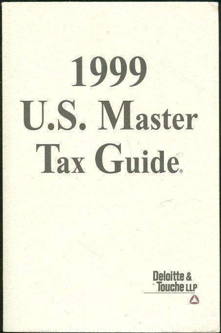 1999 U.S. MASTER TAX GUIDE, C C H Incorporated