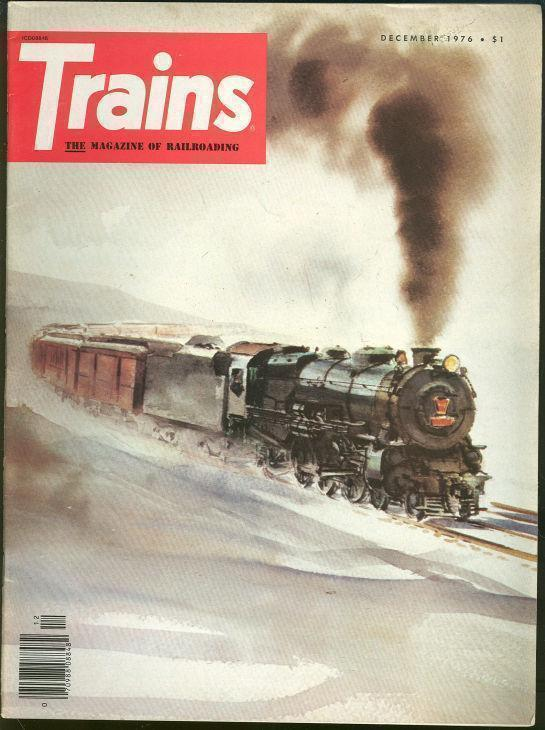 TRAINS, THE MAGAZINE OF RAILROADING DECEMBER 1976, Trains