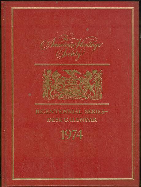AMERICAN HERITAGE SOCIETY BICENTENNIAL SERIES DESK CALENDAR 1974, American Heritage