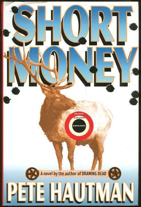 SHORT MONEY A Novel, Hautman, Pete