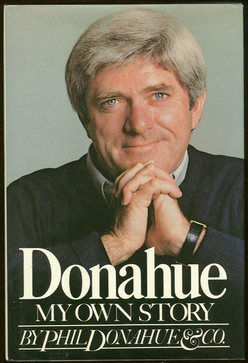 DONAHUE MY OWN STORY, Donahue, Phil