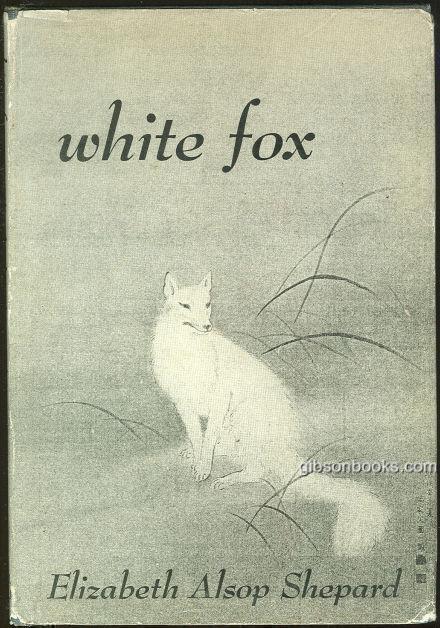WHITE FOX, Shepard, Elizabeth Alsop