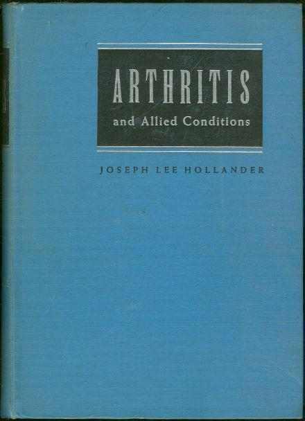 ARTHRITIS AND ALLIED CONDITIONS A Textbook of Rheumatologie, Hollander, Joseph Lee editor