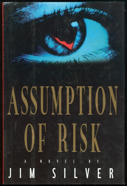 ASSUMPTION OF RISK, Silver, Jim
