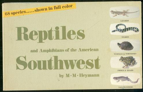 REPTILES AND AMPHIBIANS OF THE AMERICAN SOUTHWEST, Heymann, M. M.