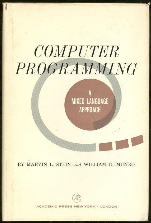 COMPUTER PROGRAMMING A Mixed Language Approach, Stein, Marvin