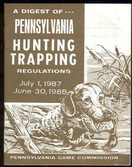 DIGEST OF PENNSYLVANIA HUNTING TRAPPING REGULATIONS July 1, 1987-June 30, 1988