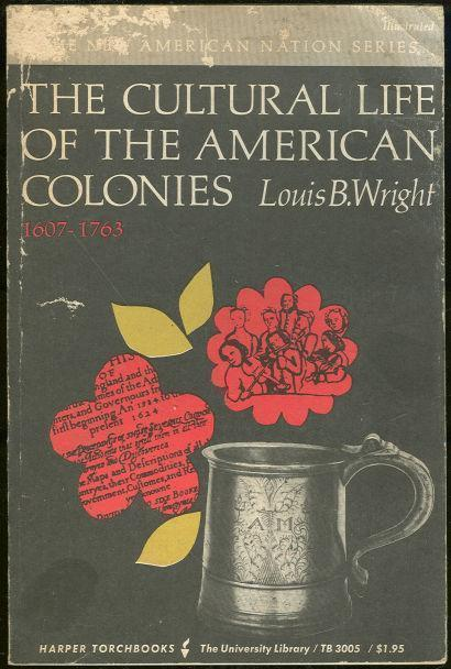Image for CULTURAL LIFE OF THE AMERICAN COLONIES 1607-1763