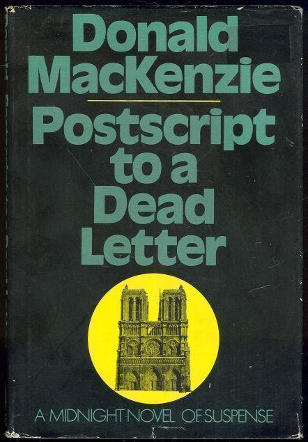 POSTSCRIPT TO A DEAD LETTER, Mackenzie, Donald