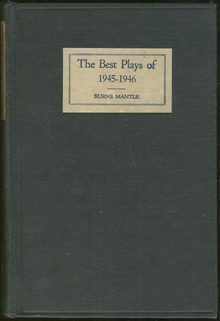 BEST PLAYS 1945-1946 And the Year Book of the Drama in America, Mantle, Burns editor