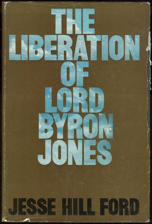 LIBERATION OF LORD BYRON JONES, Ford, Jesse Hill