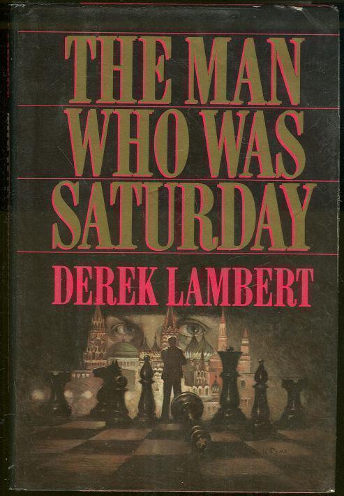 MAN WHO WAS SATURDAY, Lambert, Derek