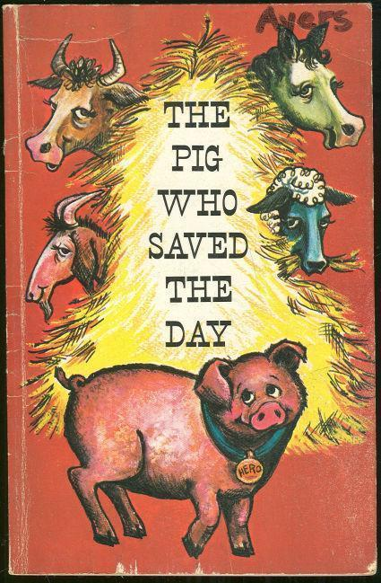 PIG WHO SAVED THE DAY, Crawford, Thomas
