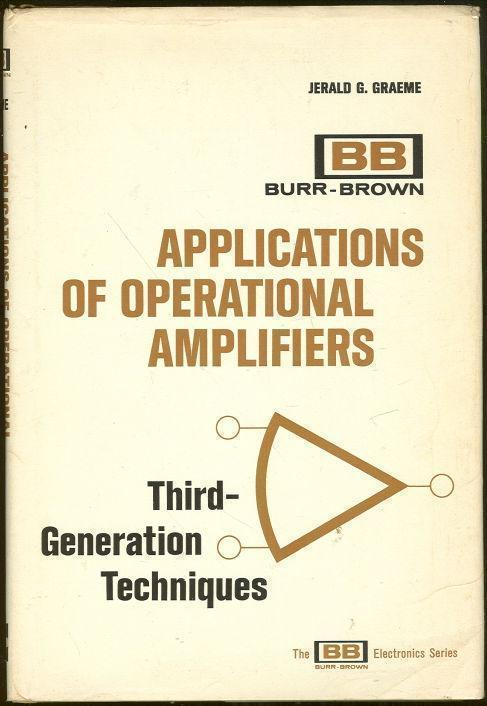 APPLICATIONS OF OPERATIONAL AMPLIFIERS Third-Generation Techniques, Graeme, Jerald