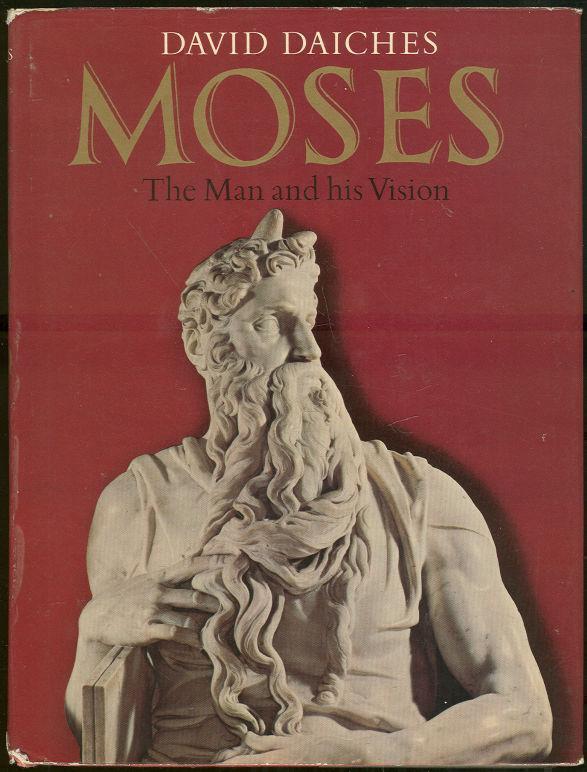 MOSES The Man and His Vision, Daiches, David