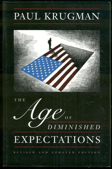 AGE OF DIMINISHED EXPECTATIONS U. S. Economic Policy in the 1990s, Krugman, Paul