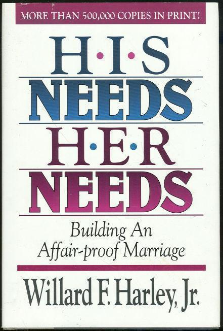 HIS NEEDS, HER NEEDS Building an Affair-Proof Marriage, Harley, Willard