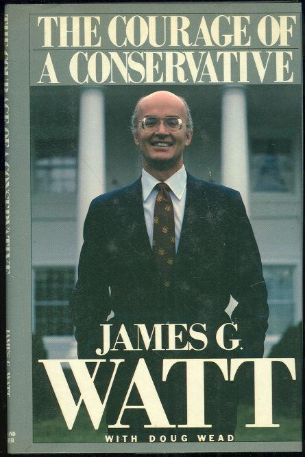 COURAGE OF A CONSERVATIVE, Watt, James