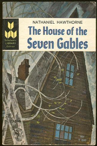 HOUSE OF SEVEN GABLES, Hawthorne, Nathaniel