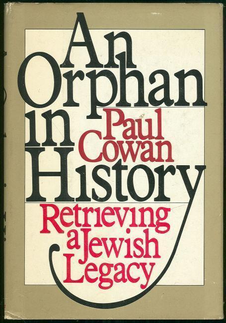 ORPHAN IN HISTORY Retrieving a Jewish Legacy, Cowan, Paul