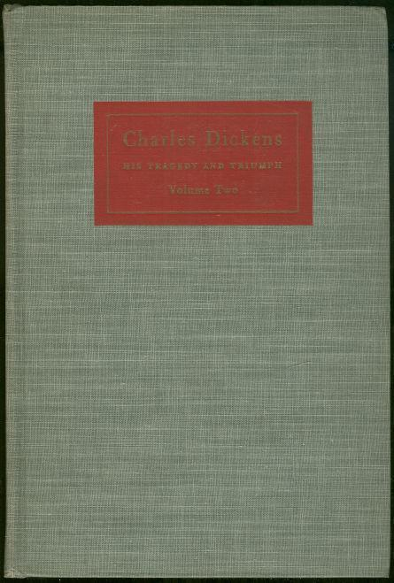 CHARLES DICKENS His Tragedy and Triumph, Johnson, Edgar