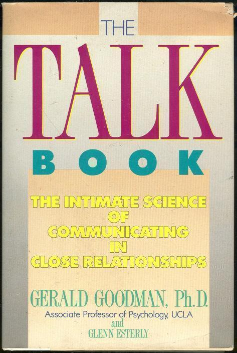 TALK BOOK The Intimate Science of Communicating in Close Relationships, Goodman, Gerald