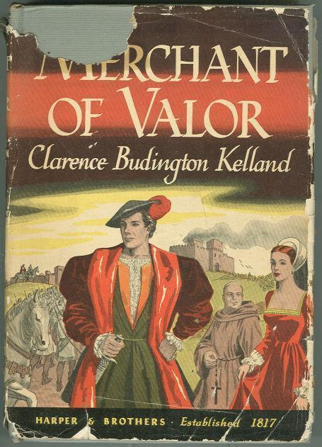 MERCHANT OF VALOR, Kelland, Clarence Budington