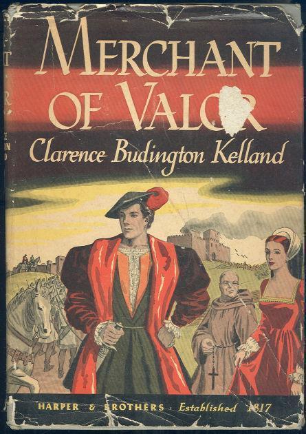 MERCHANT OF VALOR, Kelland, Clarence Budington